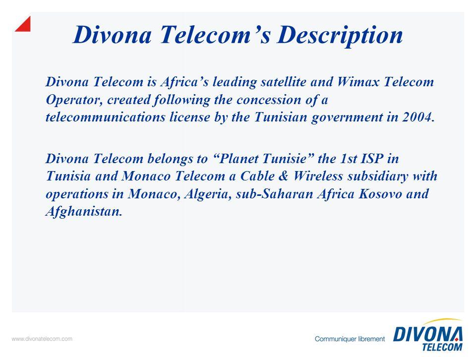 Divona Telecoms Description Divona Telecom provides integrated end-to-end solution for the regions premium corporate customers.