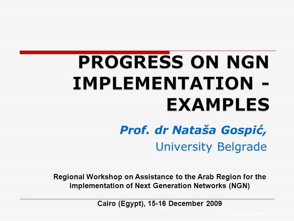 Prof. dr Nataša Gospić, University Belgrade 15-16 December 2009 ITU-D Regional Workshop, Cairo 1 Regional Workshop on Assistance to the Arab Region fo