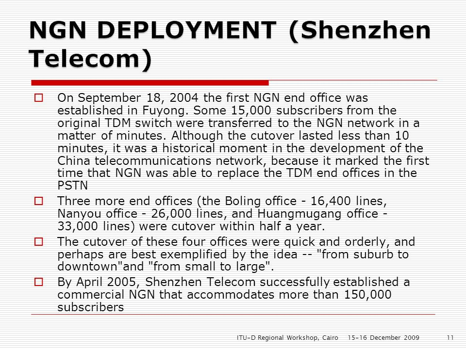 On September 18, 2004 the first NGN end office was established in Fuyong. Some 15,000 subscribers from the original TDM switch were transferred to the