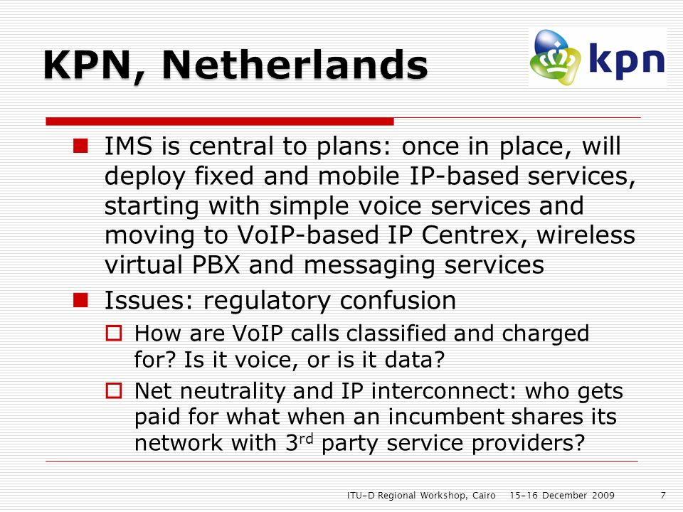 IMS is central to plans: once in place, will deploy fixed and mobile IP-based services, starting with simple voice services and moving to VoIP-based I
