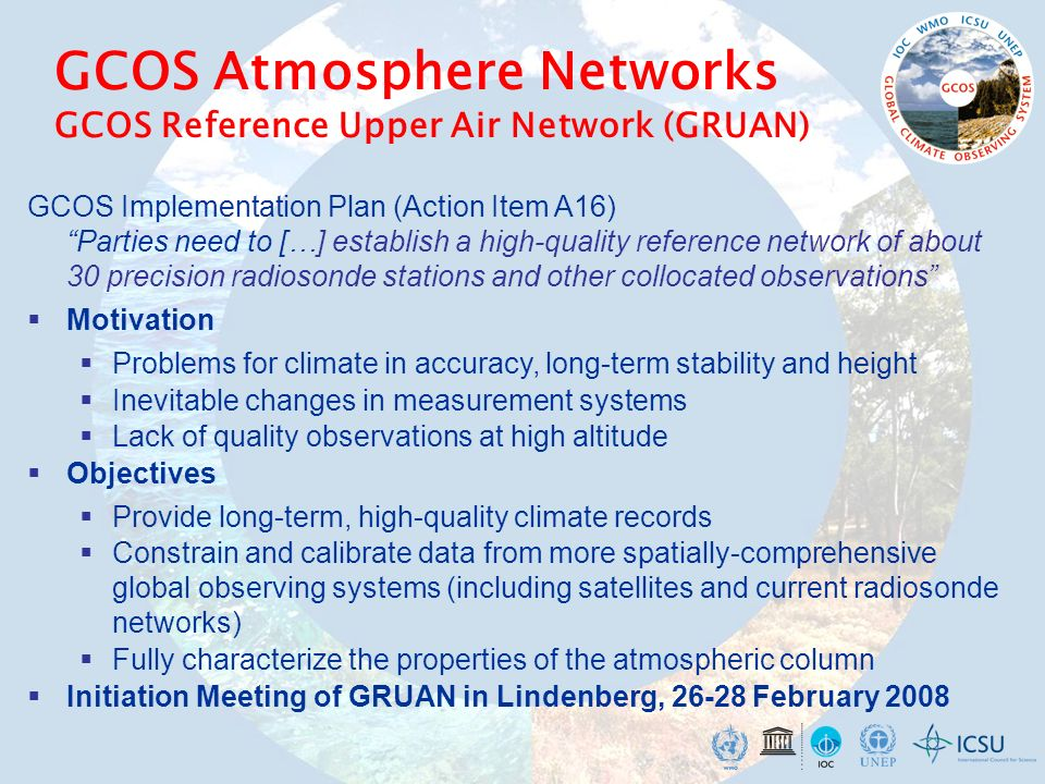 GCOS Implementation Plan (Action Item A16) Parties need to […] establish a high-quality reference network of about 30 precision radiosonde stations an