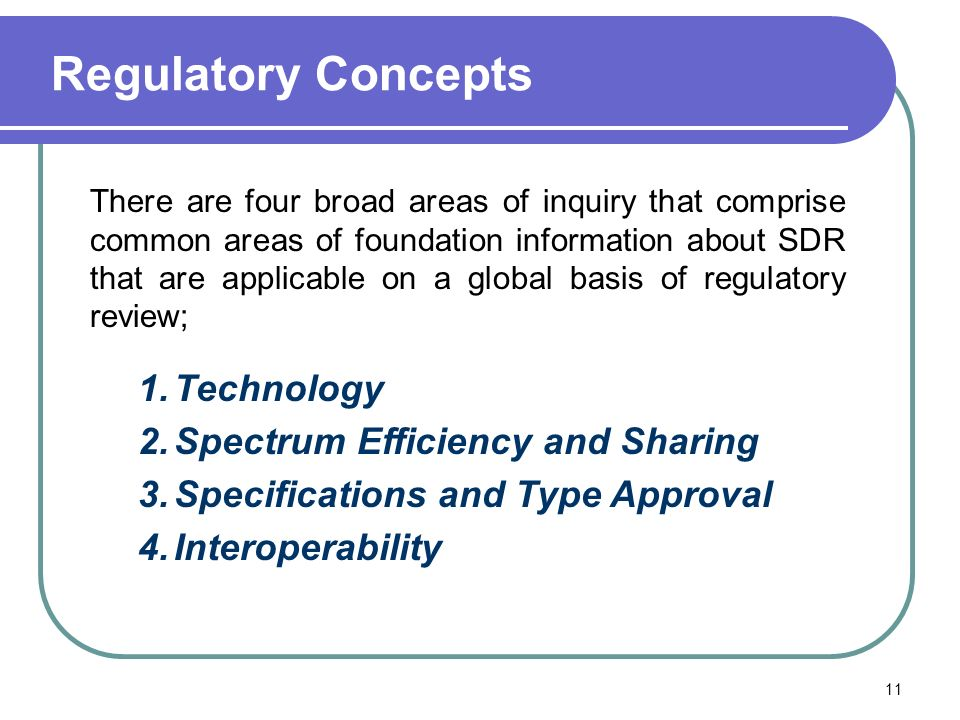 Regulatory Concepts There are four broad areas of inquiry that comprise common areas of foundation information about SDR that are applicable on a glob