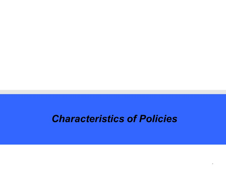 7 Characteristics of Policies