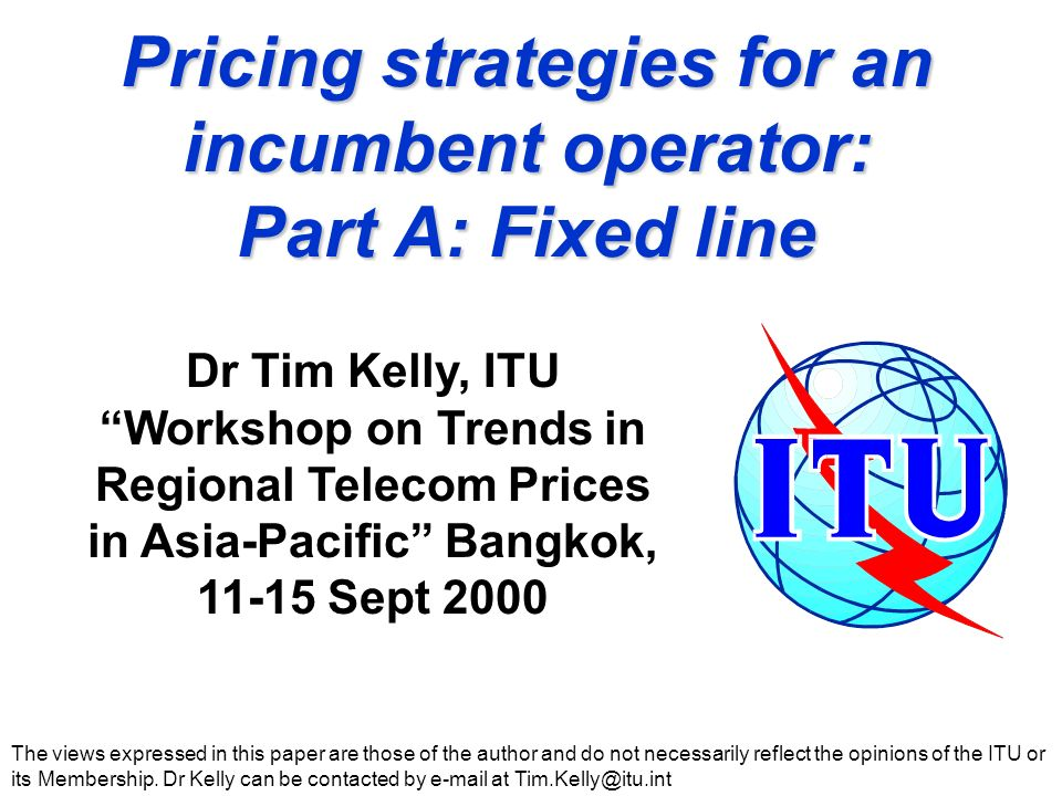 Pricing strategies for fixed-line tariffs Agenda Supply and demand The functions of the tariff Pricing strategies Approaches to pricing Demand-based Cost-based Market-driven Tariff structures Tariff rebalancing