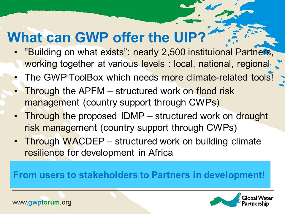 What can GWP offer the UIP.