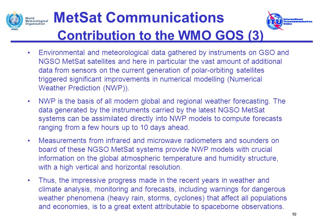 MetSat Communications Contribution to the WMO GOS (3) Environmental and meteorological data gathered by instruments on GSO and NGSO MetSat satellites