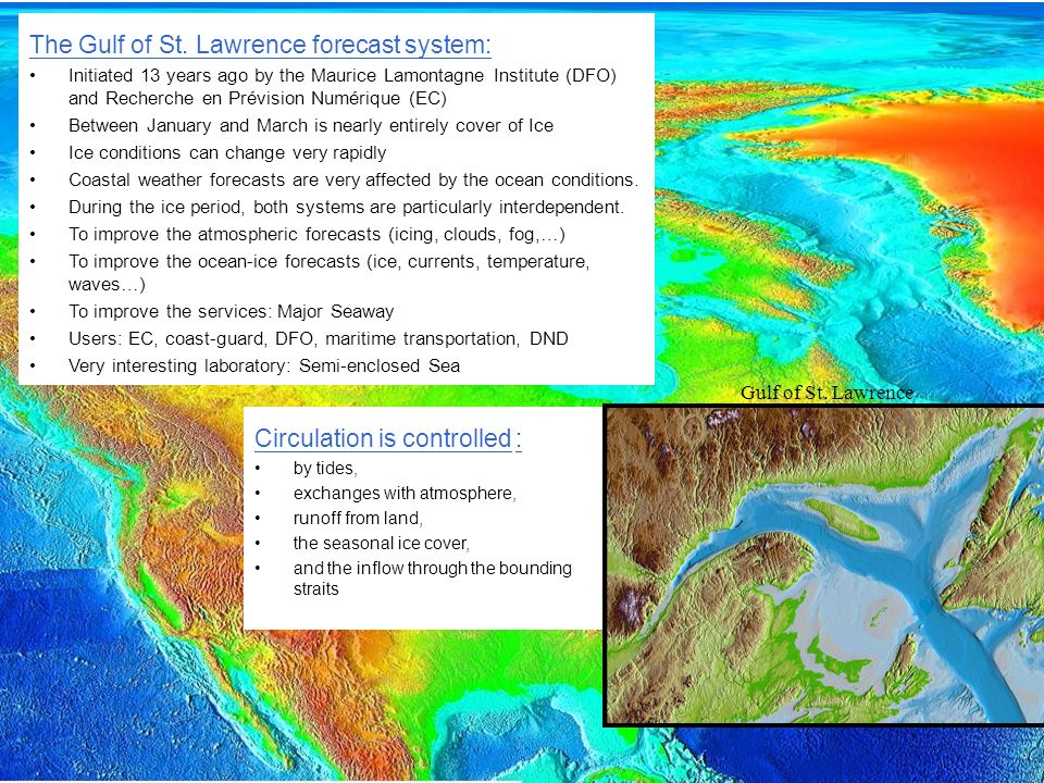 Page 3 Development of the Gulf St-Lawrence forecast system A first operational fully coupled Atmosphere-Ocean-Ice Gulf of St.