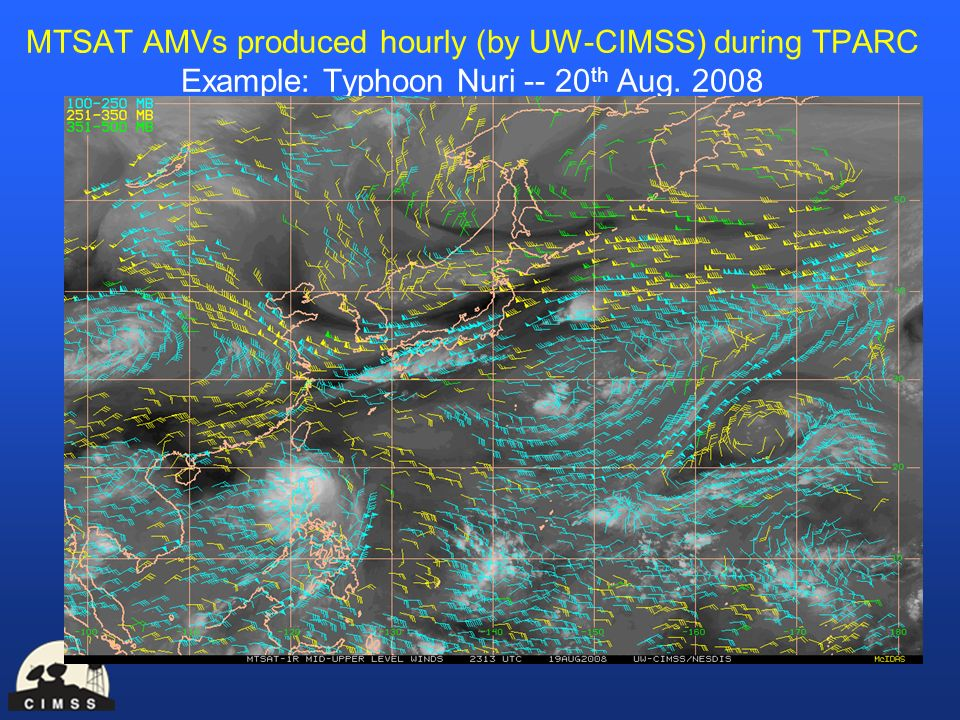 MTSAT AMVs produced hourly (by UW-CIMSS) during TPARC Example: Typhoon Nuri -- 20 th Aug. 2008