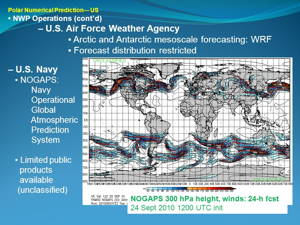 Polar Numerical Prediction US NWP Operations (contd) – U.S. Air Force Weather Agency Arctic and Antarctic mesoscale forecasting: WRF Forecast distribu