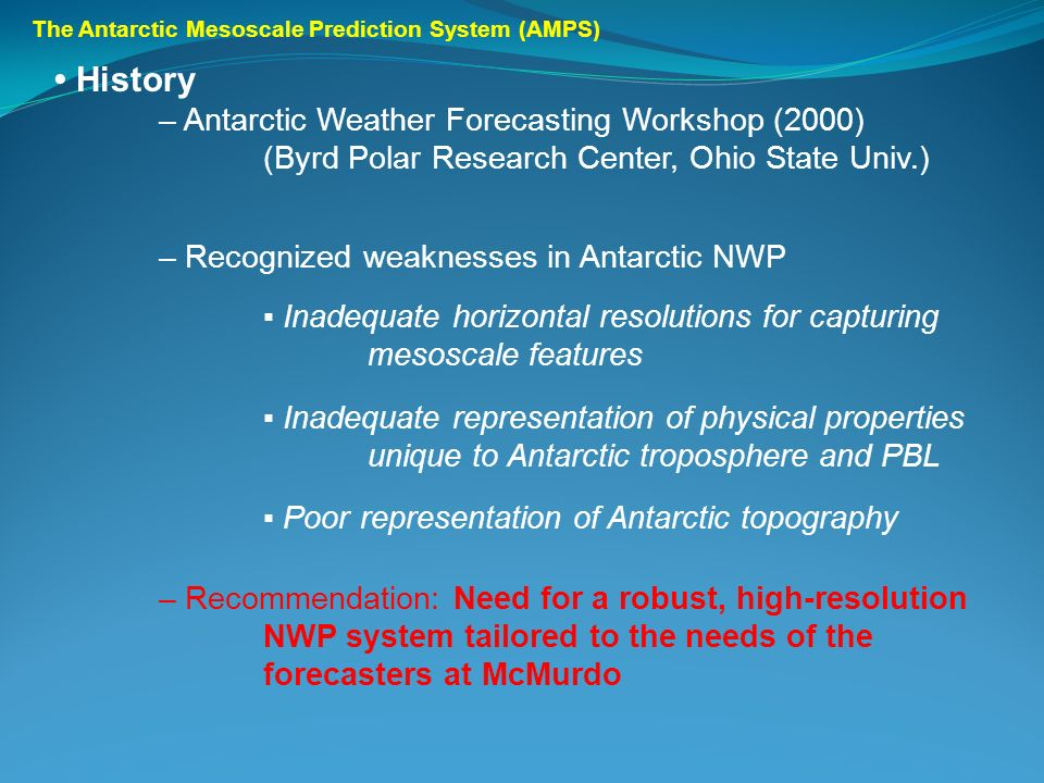 History – Antarctic Weather Forecasting Workshop (2000) (Byrd Polar Research Center, Ohio State Univ.) – Recognized weaknesses in Antarctic NWP Inadeq