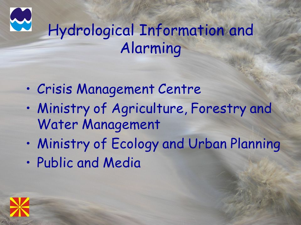 Hydrological Information and Alarming Crisis Management Centre Ministry of Agriculture, Forestry and Water Management Ministry of Ecology and Urban Pl