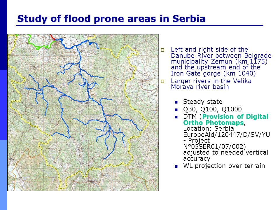 Study of flood prone areas in Serbia Left and right side of the Danube River between Belgrade municipality Zemun (km 1175) and the upstream end of the