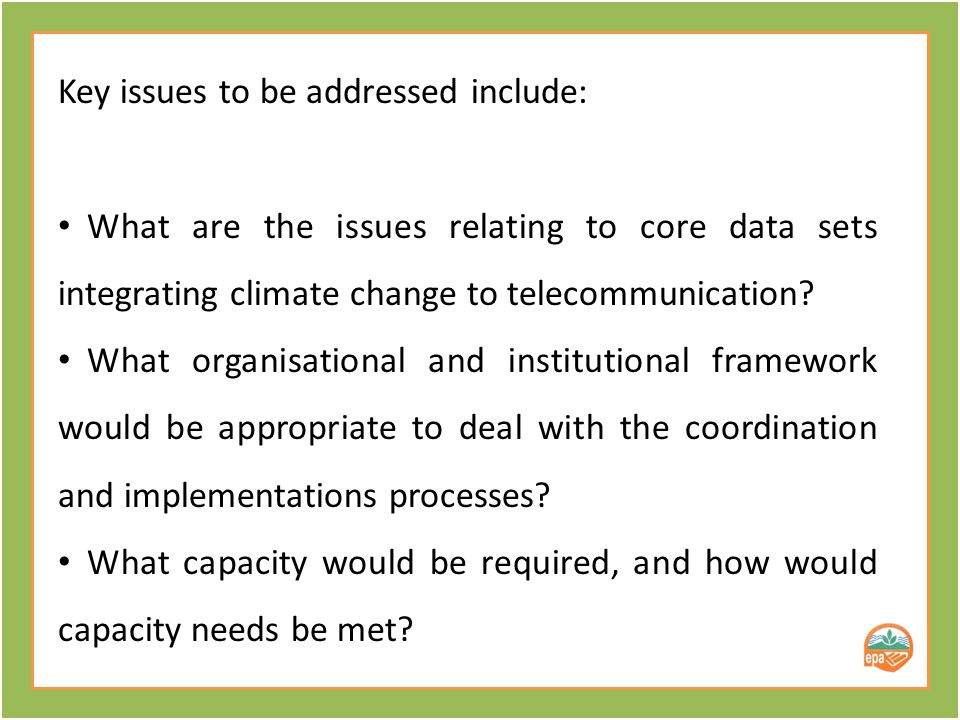 Key issues to be addressed include: What are the issues relating to core data sets integrating climate change to telecommunication.