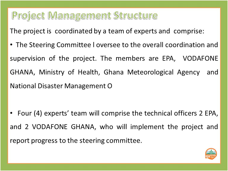 The project is coordinated by a team of experts and comprise: The Steering Committee l oversee to the overall coordination and supervision of the project.