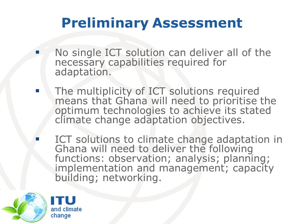 Preliminary Assessment No single ICT solution can deliver all of the necessary capabilities required for adaptation. The multiplicity of ICT solutions