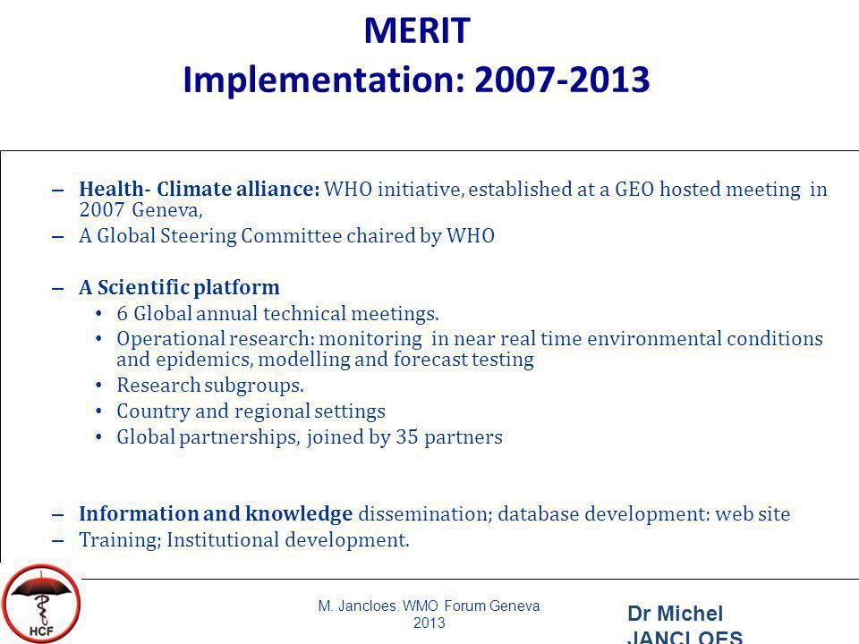 MERIT Implementation: 2007-2013 M. Jancloes.
