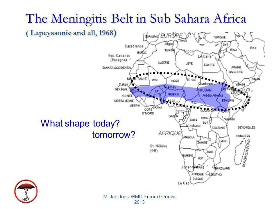 The Meningitis Belt in Sub Sahara Africa ( Lapeyssonie and all, 1968 ) What shape today.