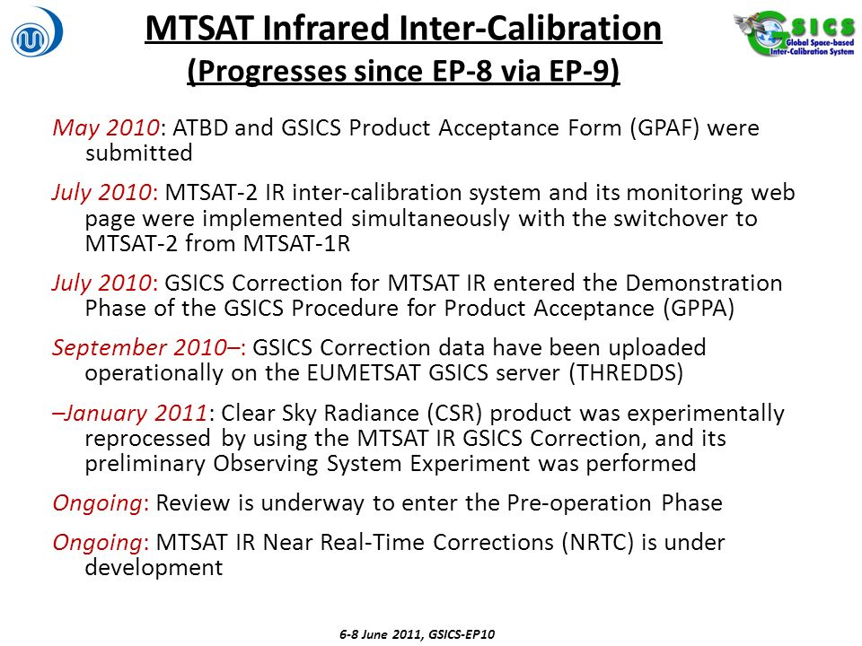 MTSAT Infrared Inter-Calibration (Progresses since EP-8 via EP-9) May 2010: ATBD and GSICS Product Acceptance Form (GPAF) were submitted July 2010: MT