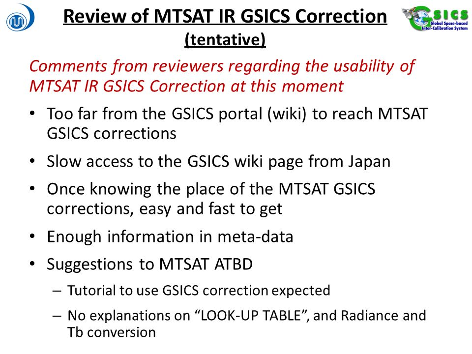 Review of MTSAT IR GSICS Correction (tentative) Comments from reviewers regarding the usability of MTSAT IR GSICS Correction at this moment Too far fr