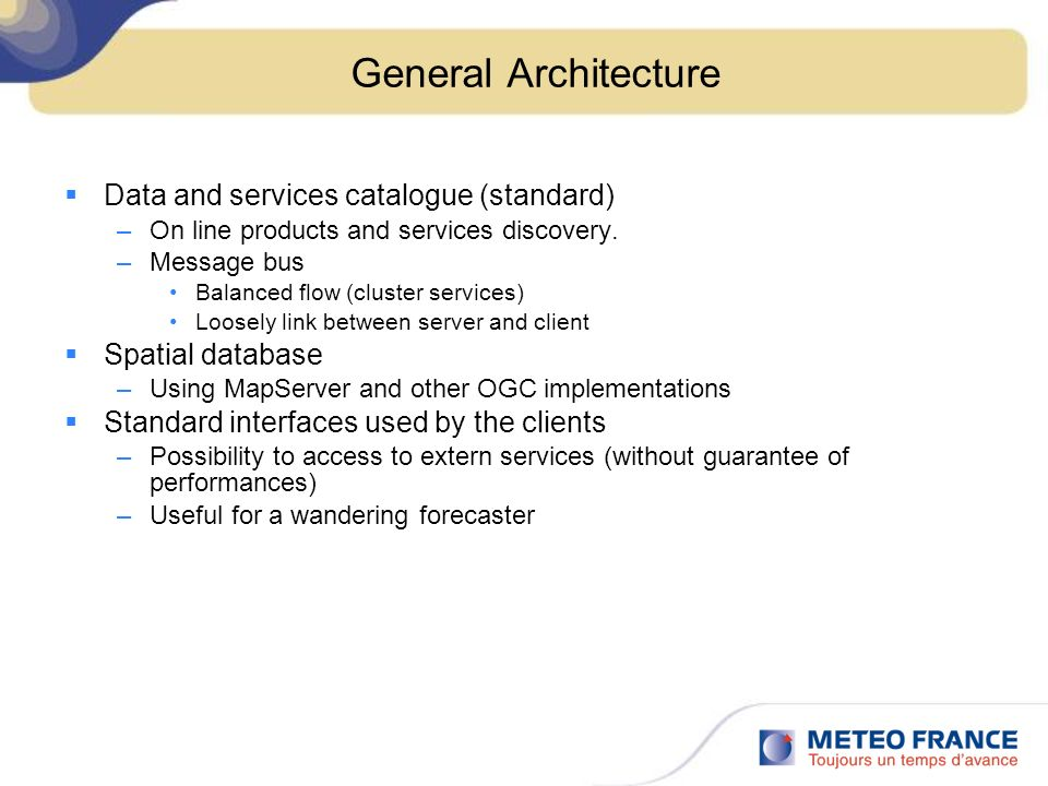 General Architecture Data and services catalogue (standard) –On line products and services discovery.