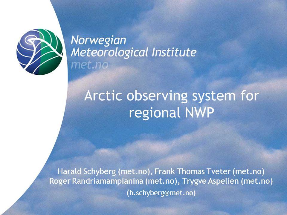 Norwegian Meteorological Institute met.no Challenges for Arctic data assimilation: Radiosonde observation coverage ff