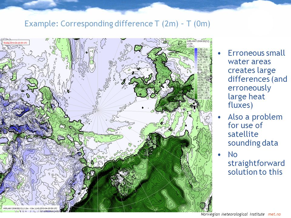 Norwegian Meteorological Institute met.no Example: Corresponding difference T (2m) – T (0m) Erroneous small water areas creates large differences (and