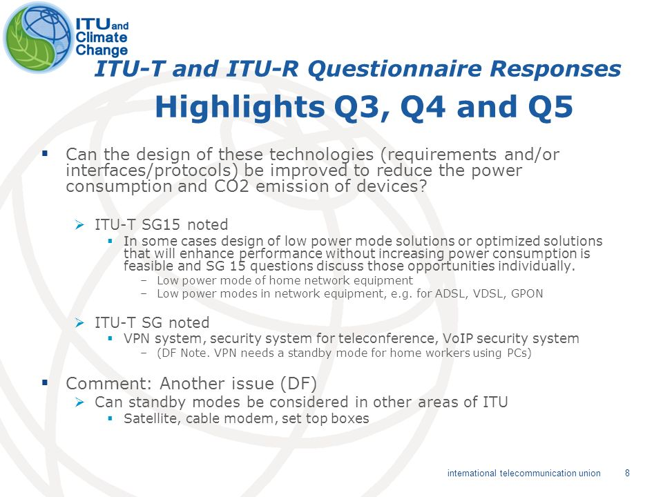 9 international telecommunication union ITU-T and ITU-R Questionnaire Responses Highlights Q5, Q7, Q10 (Mitigation) IT-T SG3 noted D.190 promotes a set of common data standards for Administrations to exchange traffic accounting and settlement data using Electronic Data Interchange (EDI) techniques.