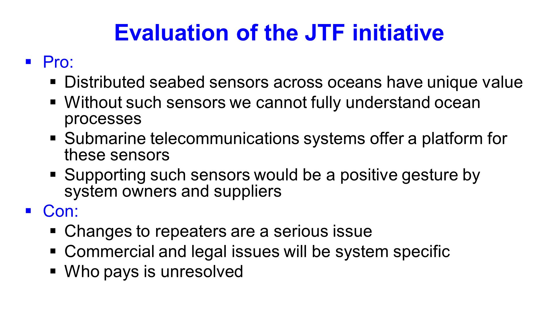 Evaluation of the JTF initiative Pro: Distributed seabed sensors across oceans have unique value Without such sensors we cannot fully understand ocean