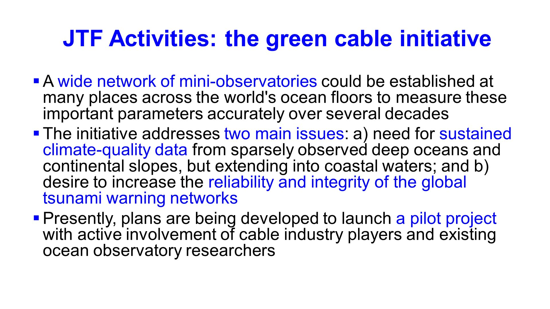 Ocean and global scales – what is required.