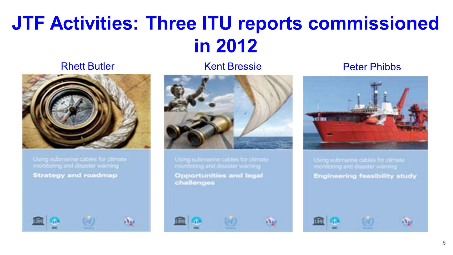 JTF Activities: Three ITU reports commissioned in 2012 6 Rhett Butler Kent Bressie Peter Phibbs