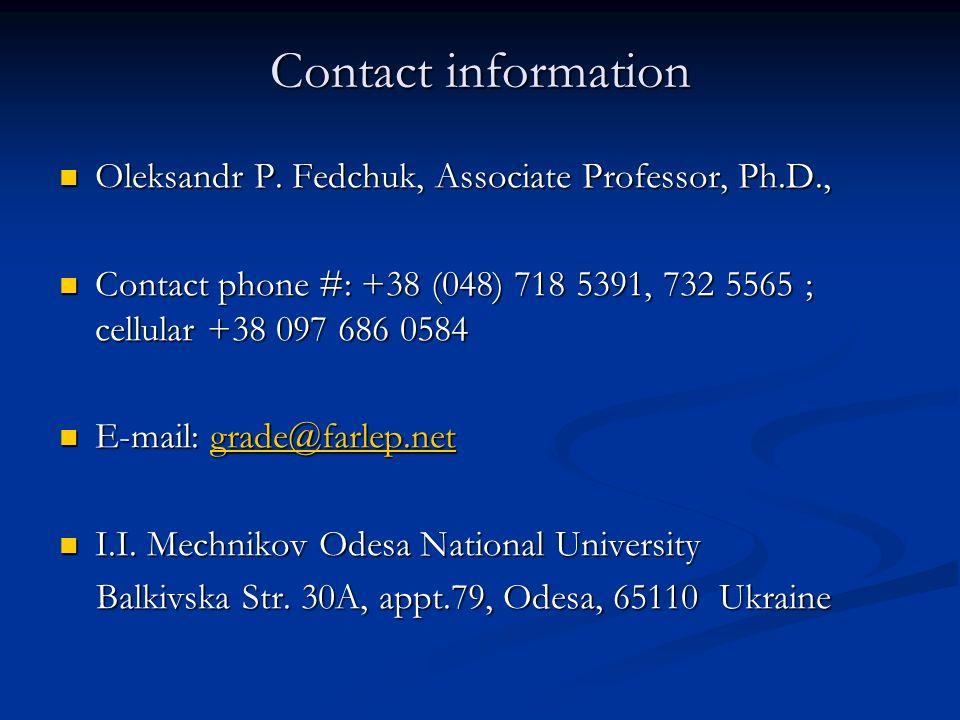 Contact information Oleksandr P. Fedchuk, Associate Professor, Ph.D., Oleksandr P. Fedchuk, Associate Professor, Ph.D., Contact phone #: +38 (048) 718