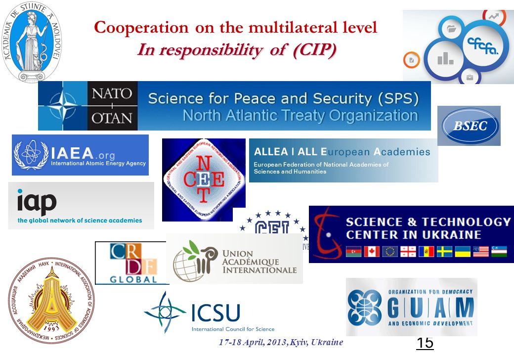Cooperation on the multilateral level In responsibility of (CIP) 17-18 April, 2013, Kyiv, Ukraine 15