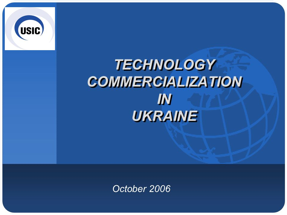 Company LOGO TECHNOLOGY COMMERCIALIZATION IN UKRAINE October 2006