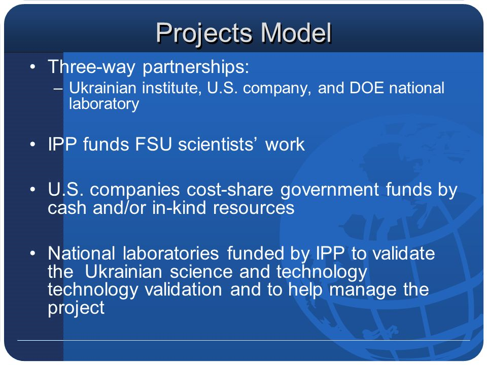 Projects Model Three-way partnerships: –Ukrainian institute, U.S.