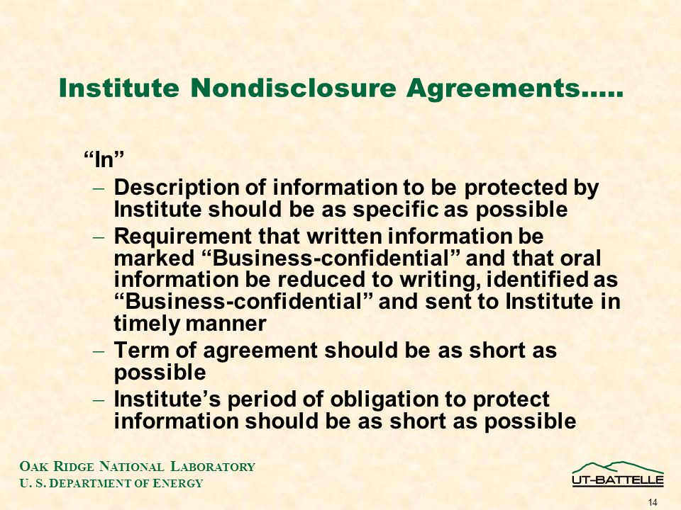 O AK R IDGE N ATIONAL L ABORATORY U. S. D EPARTMENT OF E NERGY 14 Institute Nondisclosure Agreements….. In Description of information to be protected