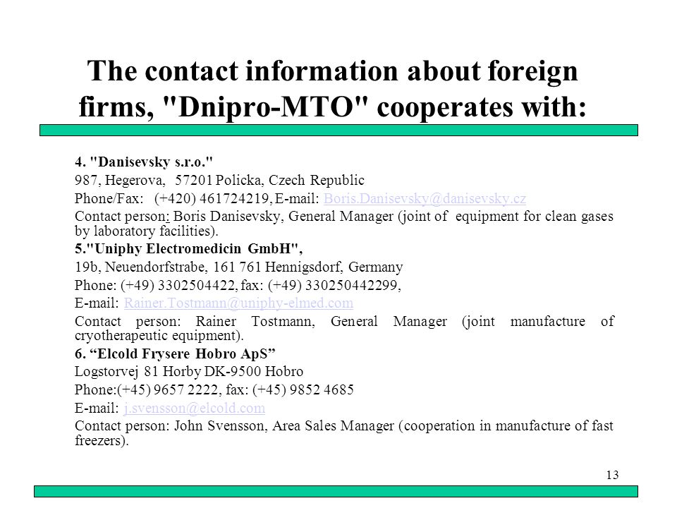 13 The contact information about foreign firms, Dnipro-MTO cooperates with: 4.