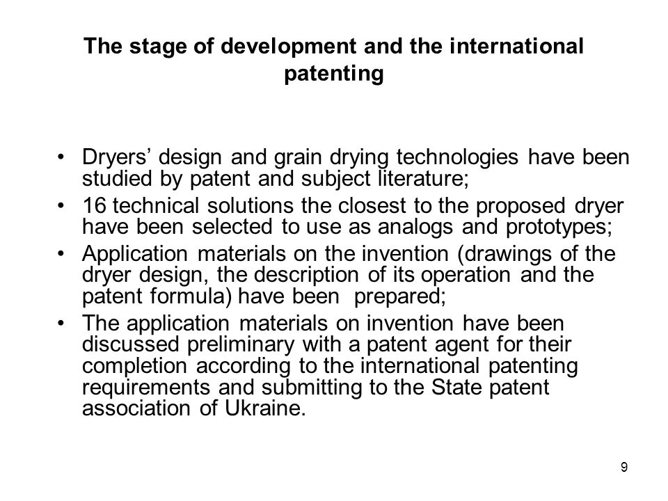 9 The stage of development and the international patenting Dryers design and grain drying technologies have been studied by patent and subject literat