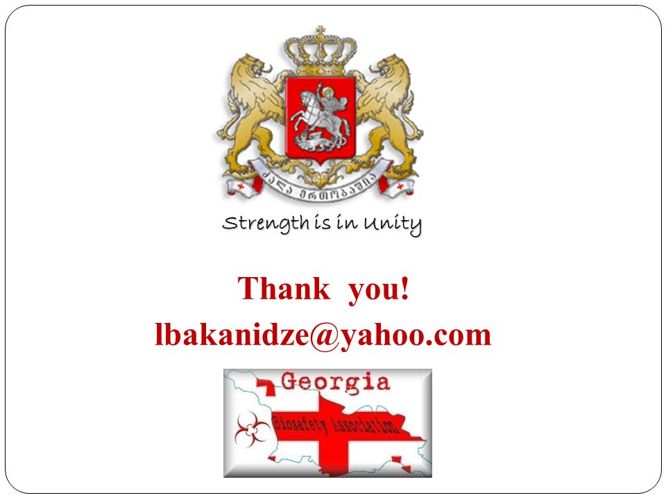 Thank you! lbakanidze@yahoo.com Strength is in Unity