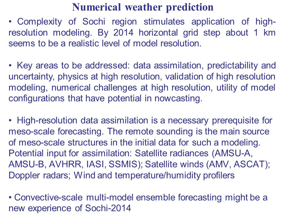 Numerical weather prediction Complexity of Sochi region stimulates application of high- resolution modeling.