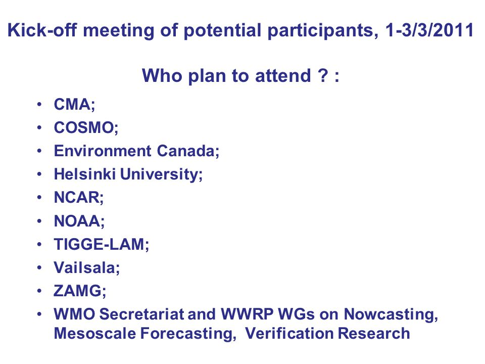 Kick-off meeting of potential participants, 1-3/3/2011 Who plan to attend .