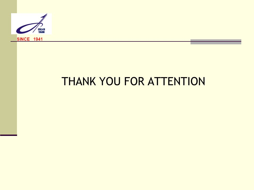 THANK YOU FOR ATTENTION SINCE 1941