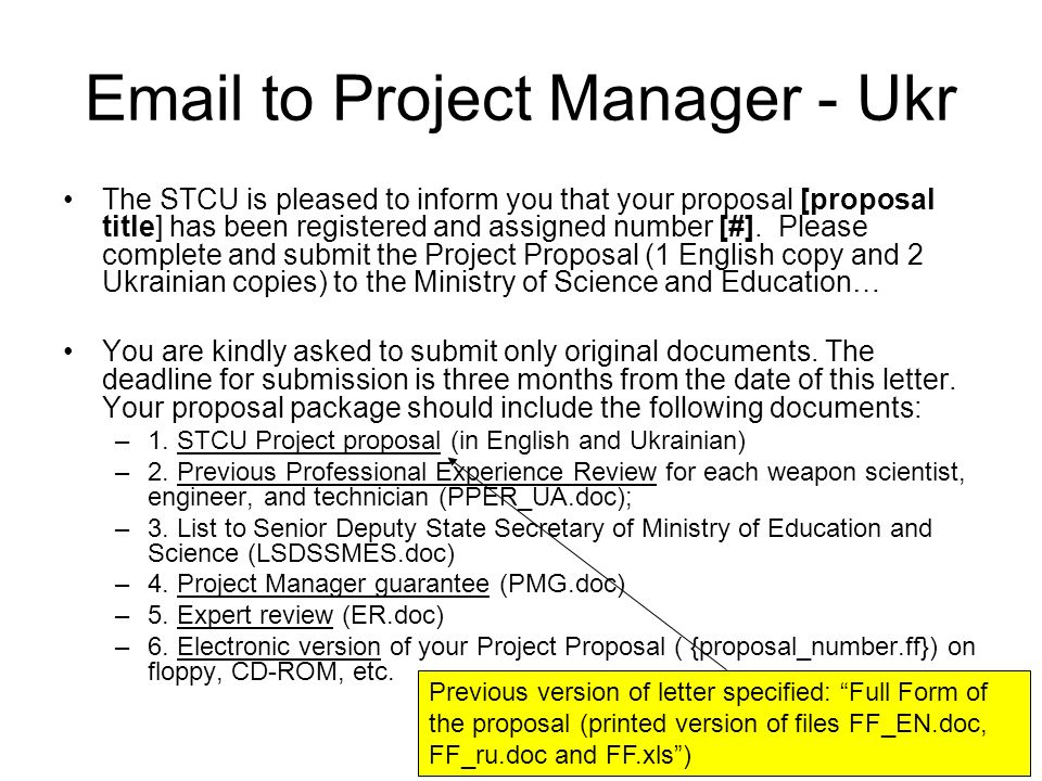 Email to Project Manager - Ukr The STCU is pleased to inform you that your proposal [proposal title] has been registered and assigned number [#].