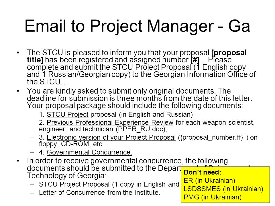 Email to Project Manager - Ga The STCU is pleased to inform you that your proposal [proposal title] has been registered and assigned number [#].