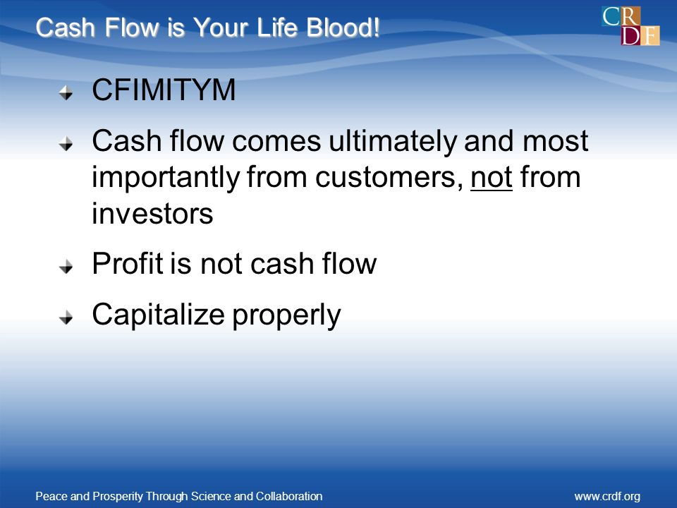 Cash Flow is Your Life Blood.