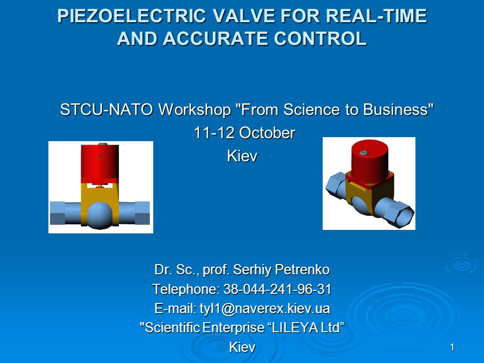 1 PIEZOELECTRIC VALVE FOR REAL-TIME AND ACCURATE CONTROL STCU-NATO Workshop