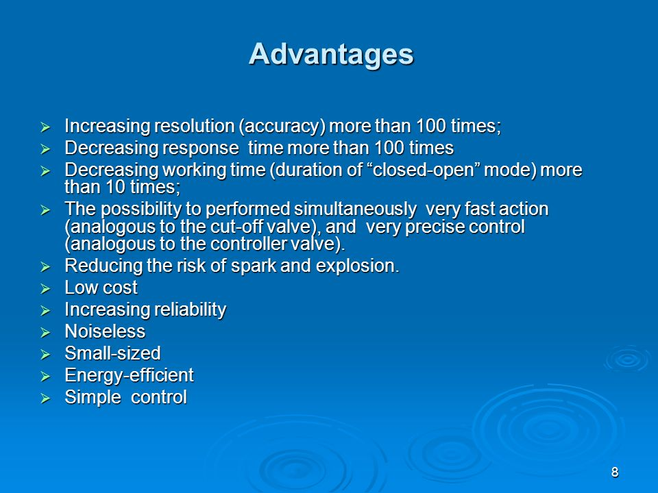 8 Advantages Increasing resolution (accuracy) more than 100 times; Increasing resolution (accuracy) more than 100 times; Decreasing response time more