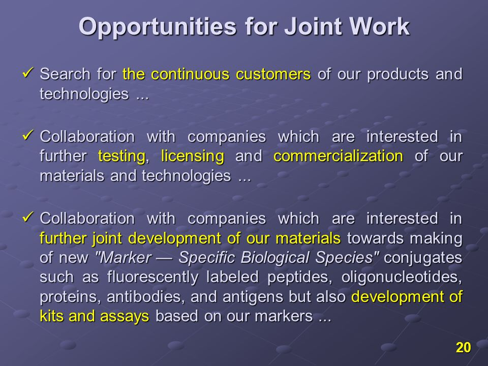20 Opportunities for Joint Work Search for the continuous customers of our products and technologies...