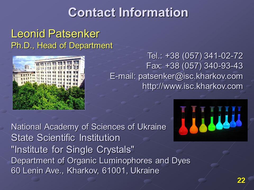 22 Leonid Patsenker Ph.D., Head of Department Tel.: +38 (057) 341-02-72 Fax: +38 (057) 340-93-43 E-mail: patsenker@isc.kharkov.com http://www.isc.khar