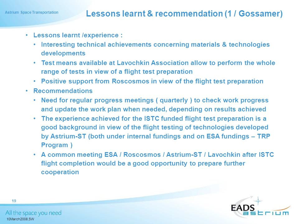 Astrium Space Transportation 10March2008,SW 19 Lessons learnt /experience : Interesting technical achievements concerning materials & technologies dev