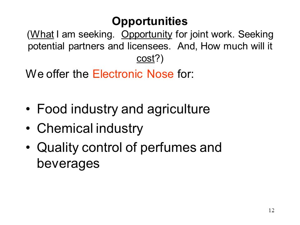 12 Opportunities (What I am seeking. Opportunity for joint work.